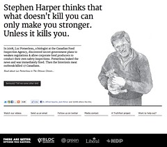 Stephen Harper thinks that what doesn't kill you can only make you stronger. Unless it kills you.