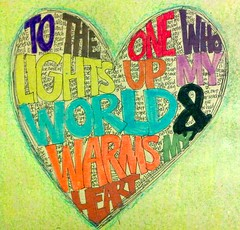 Heart No. 1: To the One who lights up my world and warms my heart