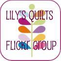Lily's Quilts Flickr Group