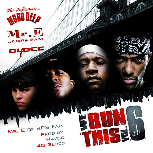 Mobb Deep and 40 Glocc - We Run This Vol. 6