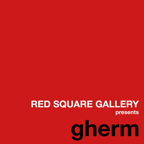 RED SQUARE GALLERY presents gherm