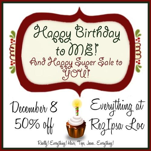 * RezIpsa Loc * ~ Super Birthday Sale!