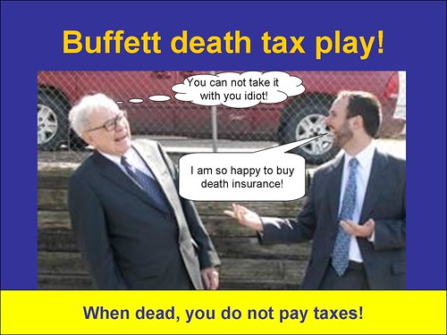 Dead people do not pay taxes!