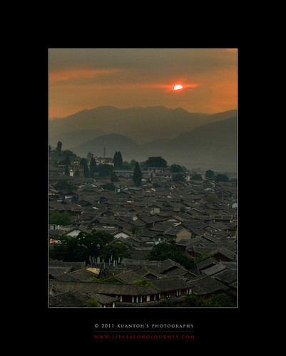 Archives_2005_to_Present #120 - Rising Sun over Lijiang Old Town by kuantoh