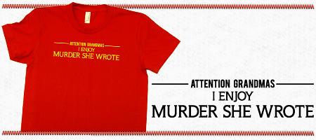 Murder She Wrote Neighborhoodies Attention Grandmas I Enjoy MSW T Shirt
