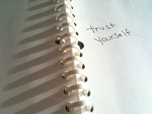 Public Service Announcement: trust yourself...