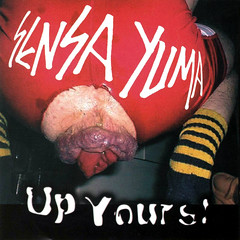 Sensa Yuma - Up Yours! 1600x1600