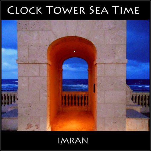 Clock Tower, Sea Time - IMRAN™ by ImranAnwar