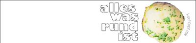 Blog-Event XCII - Alles was rund ist (Einsendeschluss 15. Oktober 2013)
