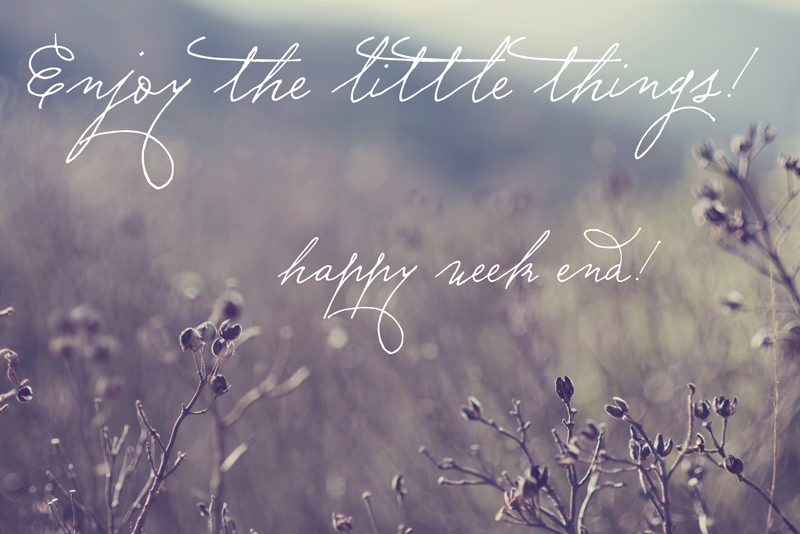 enjoy the little things! happy weed end