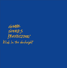 「Blink in the dark night」<br/>5曲入 / ¥1,000<br/>1.Blink in the dark night<br/>2.Search lights<br/>3.Slide on the moon<br/>4.なんて美しいんだ<br/>5.Catch my sign
