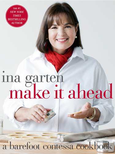 Make It Ahead by Ina Garten