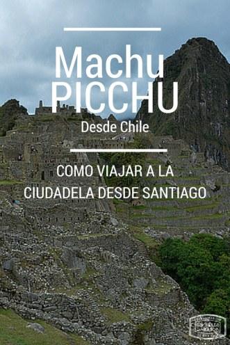 Machu Picchu desde Chile