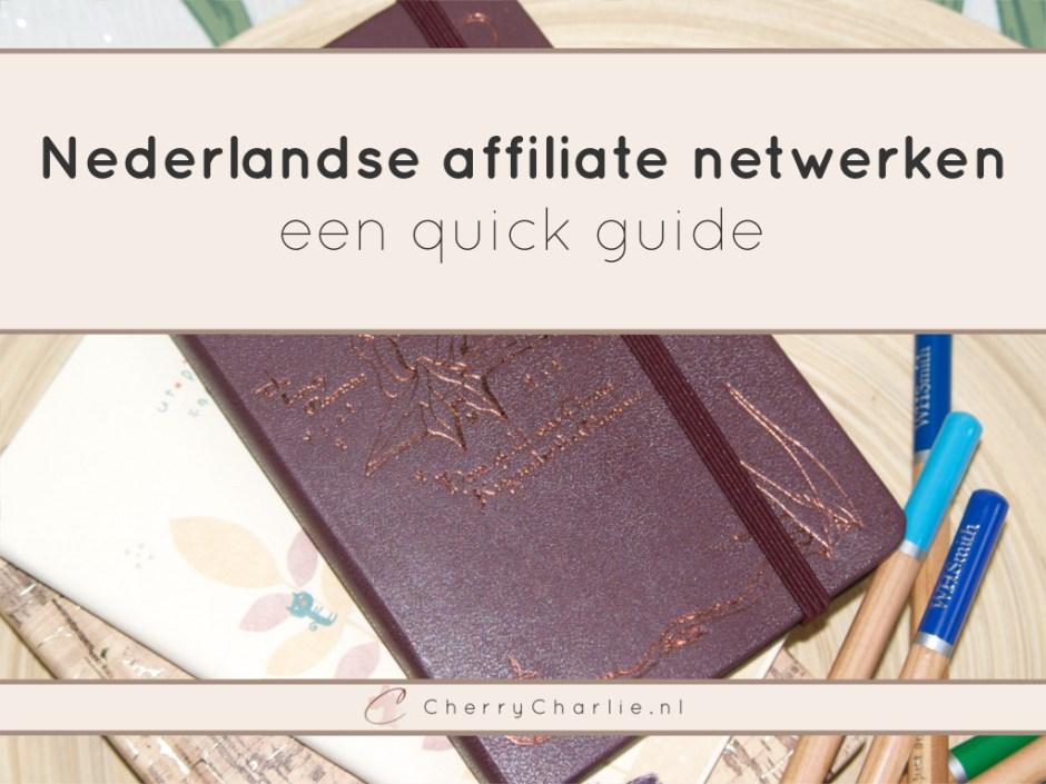 Een complete guide voor het gebruik van Nederlandse affiliate netwerken • CherryCharlie.nl