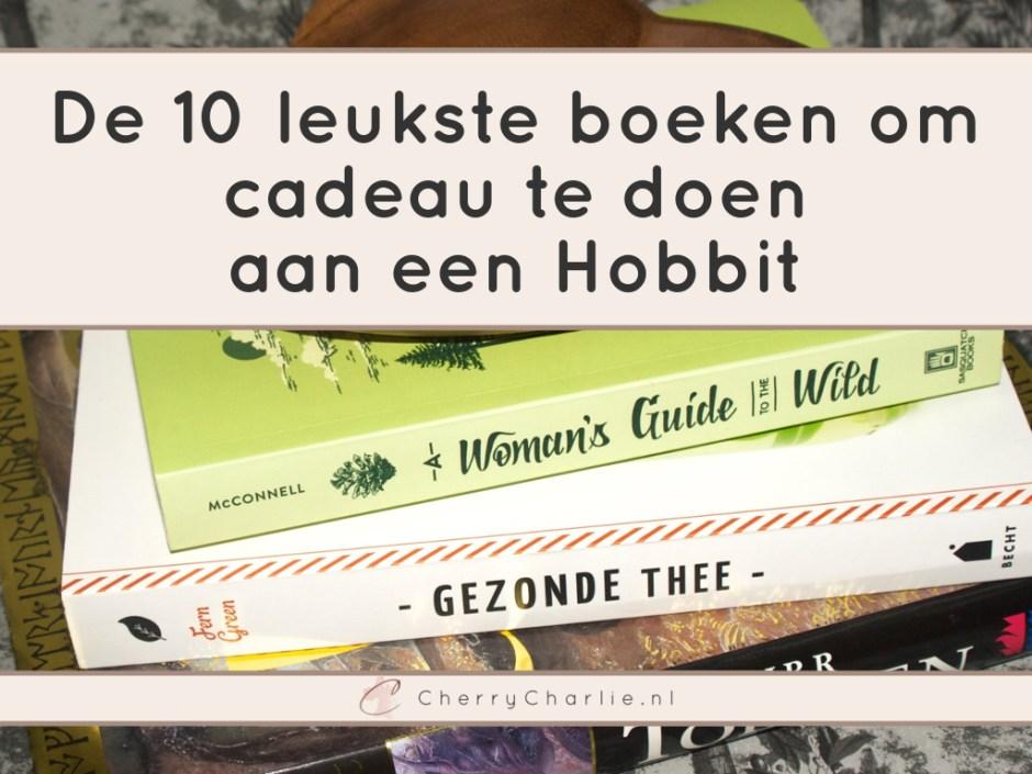 De 10 leukste boeken om cadeau te doen aan een Hobbit • CherryCharlie.nl