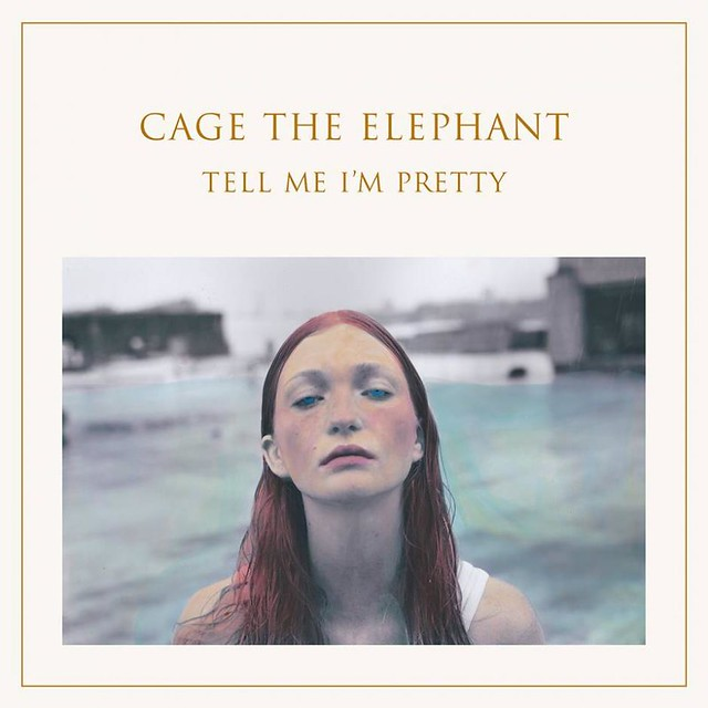 Cage the Elephant - Tell Me Im Pretty
