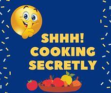 Shhhhh cooking secretly