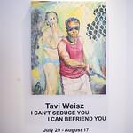 Tavi Weisz - I Can't Seduce You, I Can Befriend You @ Galerie St-Laurent + Hill