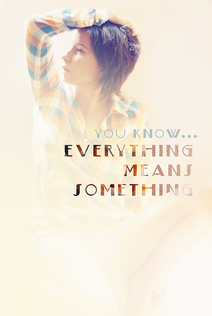 Everything means something