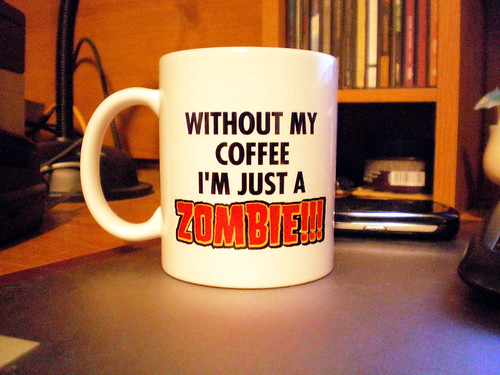 """Coffee mug reads """"Without My Coffee I'm Just A Zombie"""""""