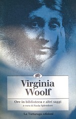 Virginia Woolf, Ore in biblioteca e altri saggi; La Tartaruga edizioni 1991; [responsabilità grafiche non indicate]; copertina (part.)