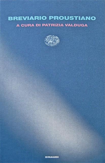 Breviario proustiano, a cura di Patrizia Valduga; Einaudi 2011. Progetto grafico: Bianco. Copertina (part.), 1