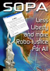 SOPA = Less Liberty and more Robo-Justice For All