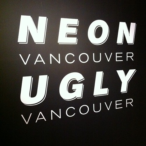 Neon Vancouver | Ugly Vancouver at the Museum of Vancouver
