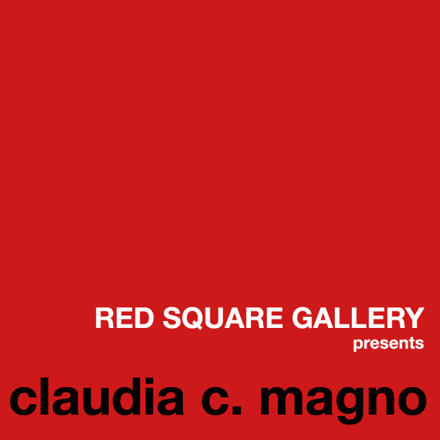 RED SQUARE GALLERY presents Claudia C. Magno