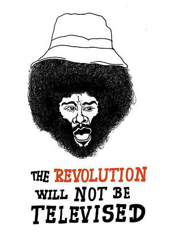 The Revolution will not be Televised by kiboko HachiYon