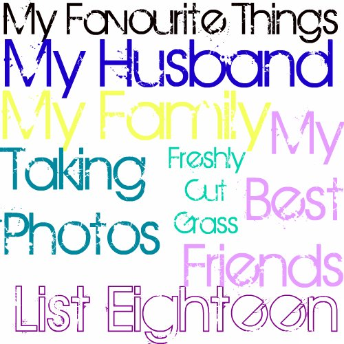 List Eighteen: My Favourite Things