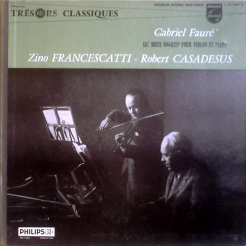NL PHILIPS L01,268L - ZINO FRANCESCATTI : FAURÉ Violin Sonatas