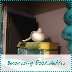 Decorating Bookshelves