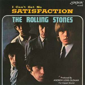 I can't get no satisfaction