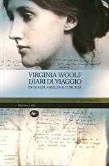 Virginia Woolf, Diari di viaggio. Mattioli 188...