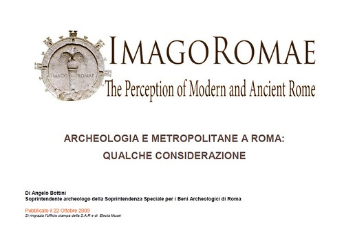 Rome, The Imperial Fora Project (1998-2011): Documents [in PDF] - A. Bottini, Archeologia e Metropolitane a Rome: Qualche Considerazione. SSBAR (22/10/2009). by Martin G. Conde
