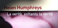 Helen Humphreys, La verità, soltanto la verità; Playground 2011. Graphic designer: Federico Borghi, alla cop.: fotg. col.: ©Diana Pinto. Copertina (part.), 2