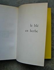 Colette (Sidonie-Gabrielle), Le blé en erbe; Club des éditeurs, (Flammarion), Paris 1956. p. 1 (part.), 1