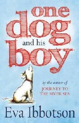 Eva Ibbotson, One Dog and his Boy