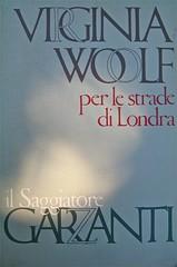 Virginia Woolf, Per le strade di Londra; Garzanti / il Saggiatore (Saggi); copertina di Fulvio Bianconi. copertina (part.)