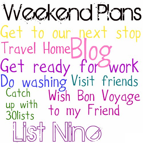 List Nine: Weekend Plans