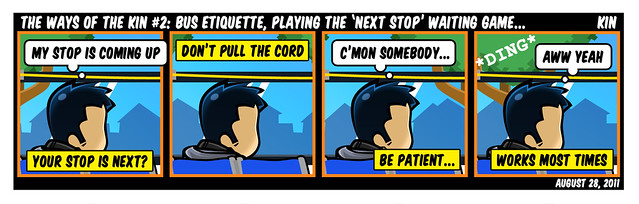 The Ways Of The Kin #2: Bus Etiquette, Playing The 'Next Stop' Waiting Game...