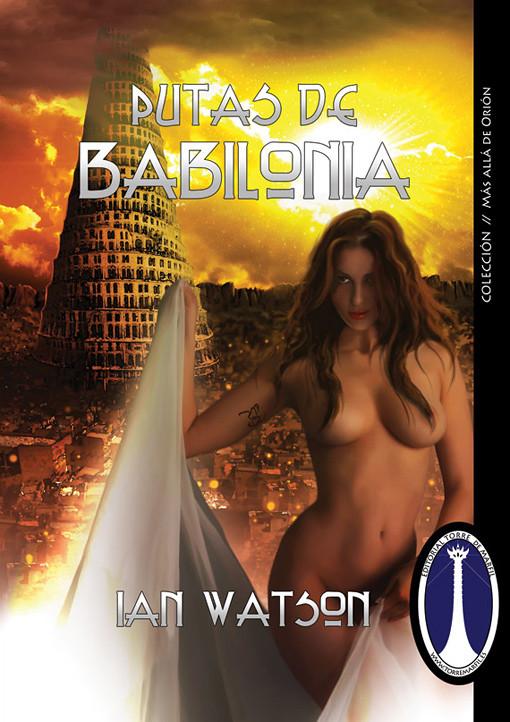 Putas de Babilonia - Ian Watson - Ediciones Torre de Marfil - pablouria.com