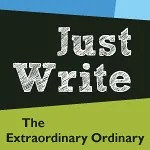 Just Write - Weekly Meme each Tuesday from The Extraordinary Ordinary