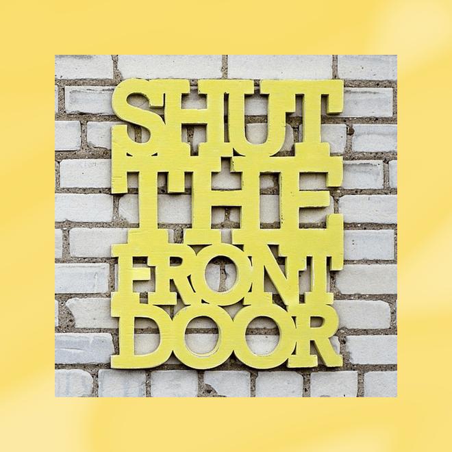 shut-the-front-door-18x22-handmade-sign