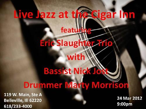 Eric Slaughter 23 Mar @ Cigar Inn