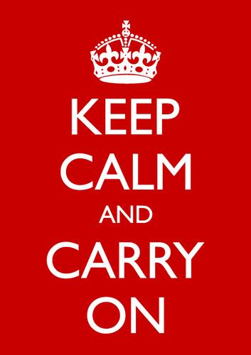 KEEP CALM - CARRY ON