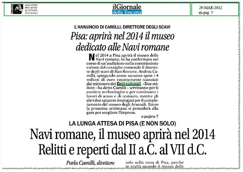 PISA - Navi romane, il museo aprira` nel 2014, Relittli e reperti II a.C. al VII d.C. Il Giornale della Toscana (29/03/2012), p. 7. by Martin G. Conde