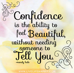 Confidence is the ability to feel beautiful, w...