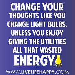 Change your thoughts like you change light bul...